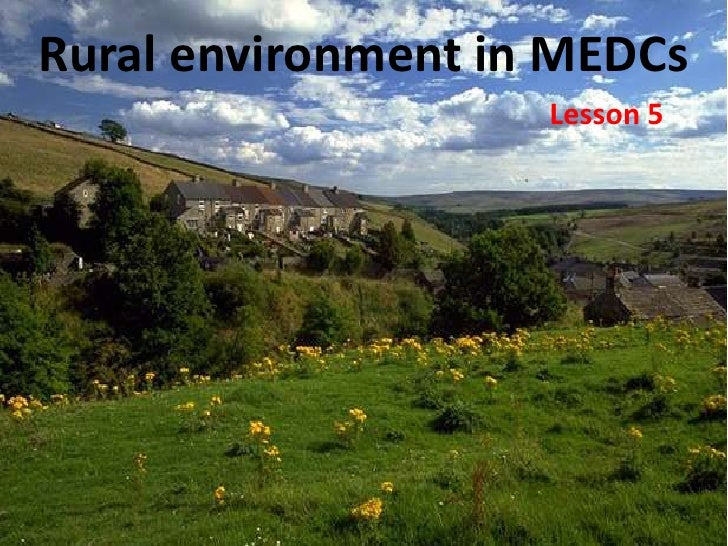 Rural environment in MEDCs                    Lesson 5