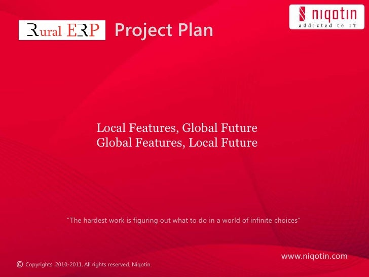 "Project Plan<br />Local Features, Global Future<br />Global Features, Local Future<br />""The hardest work is figuring out ..."