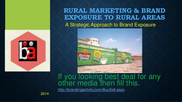 RURAL MARKETING & BRAND EXPOSURE TO RURAL AREAS A Strategic Approach to Brand Exposure If you looking best deal for any ot...