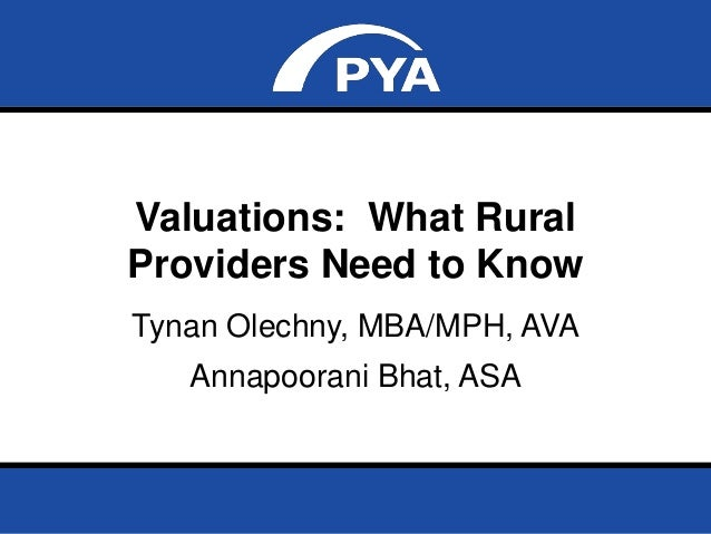 Page 0 Prepared for National Rural Health Association Valuations: What Rural Providers Need to Know Tynan Olechny, MBA/MPH...
