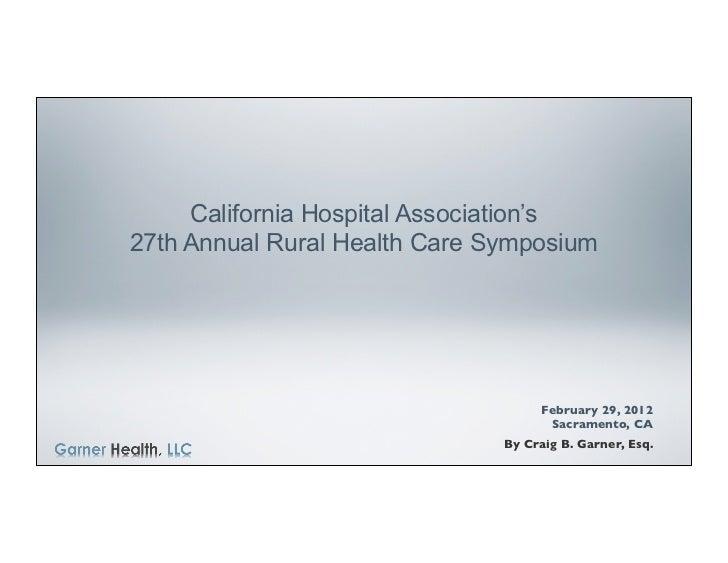 California Hospital Association's27th Annual Rural Health Care Symposium                                     February 29, ...