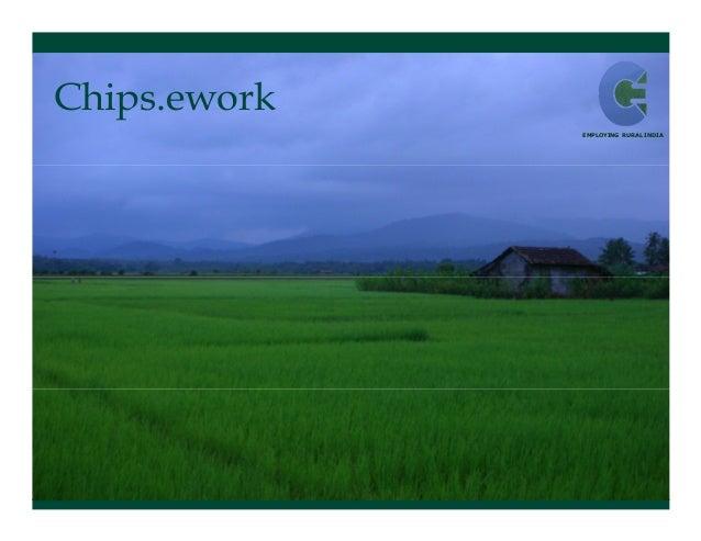 Chips.ework              EMPLOYING RURAL INDIA