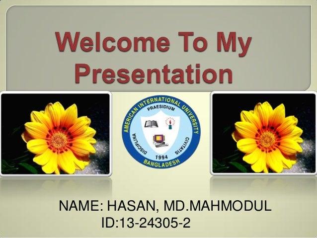 NAME: HASAN, MD.MAHMODUL ID:13-24305-2
