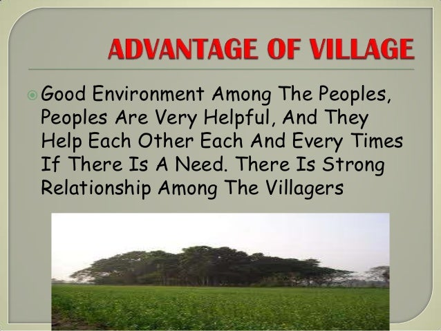 modern life vs village life Many towns and small towns so are nil more than suburbs today by definition metropoliss have larger populations than towns which are larger than small towns which is a major read more modern life vs village life essay.