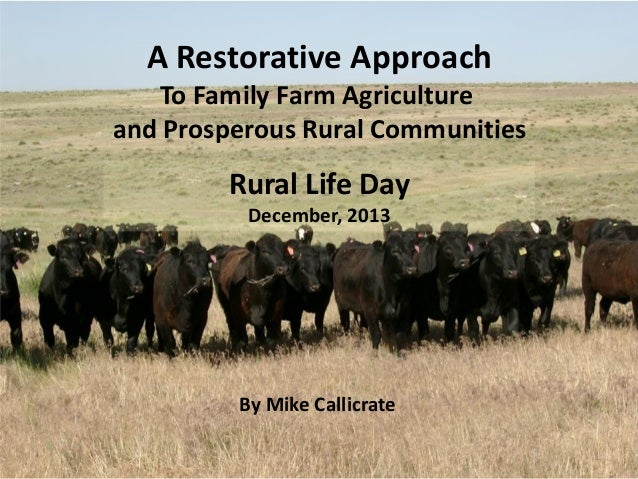 A restorative approach to family farm agriculture and for Ranch and rural living