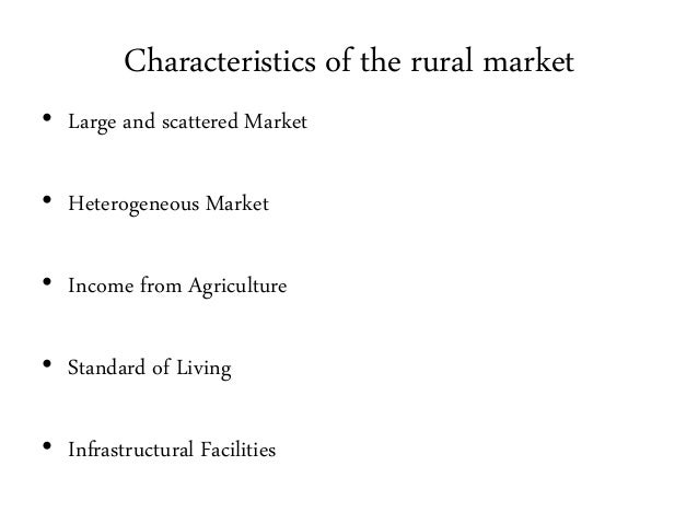 features of rural marketing I the features of indian rural markets 1) large and scattered market: - the rural market of india is large and scattered in the sense that it.