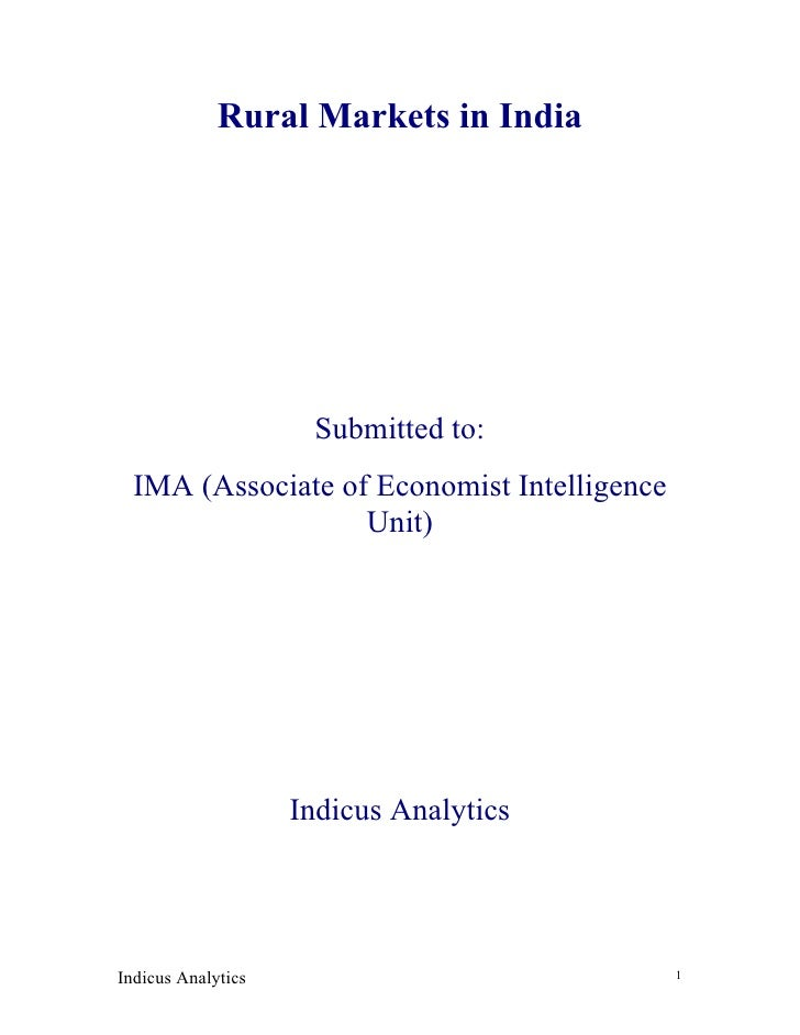 Rural Markets in India                          Submitted to:   IMA (Associate of Economist Intelligence                  ...