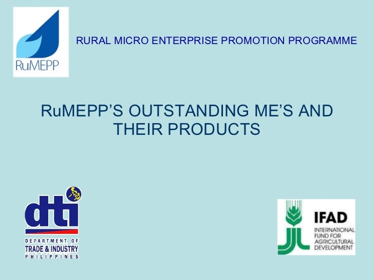 RURAL MICRO ENTERPRISE PROMOTION PROGRAMME RuMEPP'S OUTSTANDING ME'S AND THEIR PRODUCTS