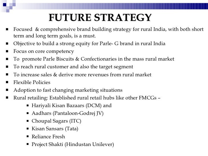 marketing strategies for parle g in rural india Fmcg product development in india g  been proactive in its strategies to make  growth with the rising income level of indian populace in both the rural.