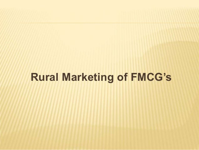 rural marketing fmcg goods Of rural marketing distribution of fmcg products in rural markets fall in the realm  urban distribution model is depicted by a flow of goods from.