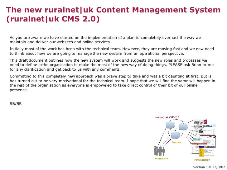 The new ruralnet|uk Content Management System (ruralnet|uk CMS 2.0) As you are aware we have started on the implementation...