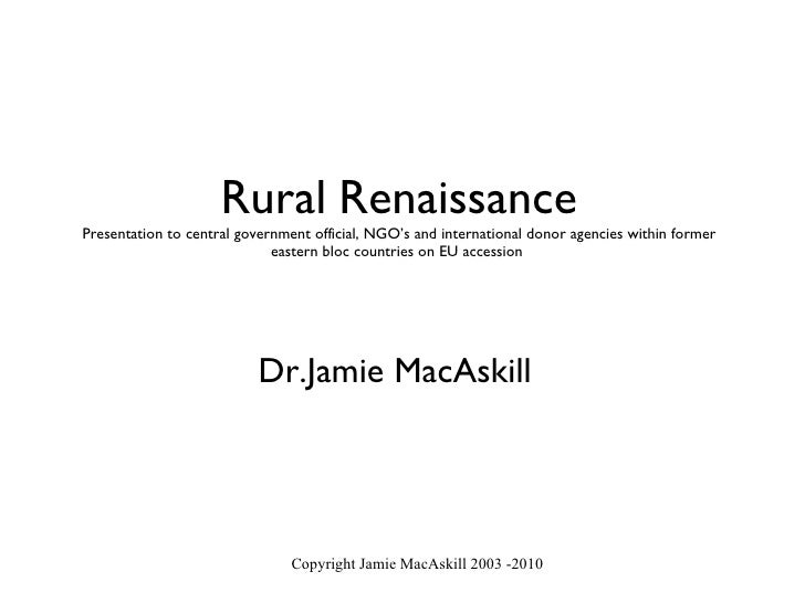 Rural   Renaissance Presentation to central government official, NGO's and international donor agencies within former east...
