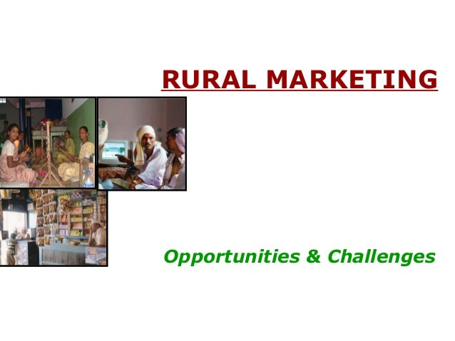 RURAL MARKETING Opportunities & Challenges