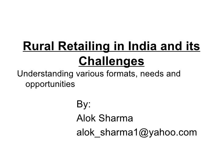 Rural Retailing in India and its           Challenges Understanding various formats, needs and  opportunities             ...