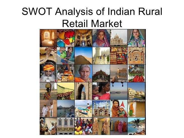 rural retailing in india Organized retail in the rural markets in india wwwiosrjournalsorg 17 | page industry in india is largely unorganized and predominantly consists of small, independent, owner-managed.