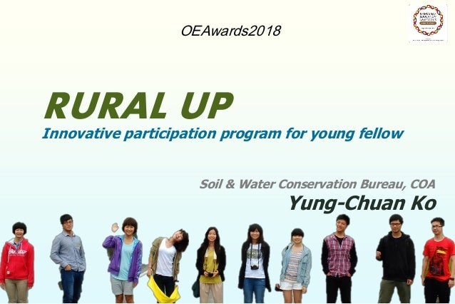 Soil & Water Conservation Bureau, COA Yung-Chuan Ko OEAwards2018 RURAL UPInnovative participation program for young fellow