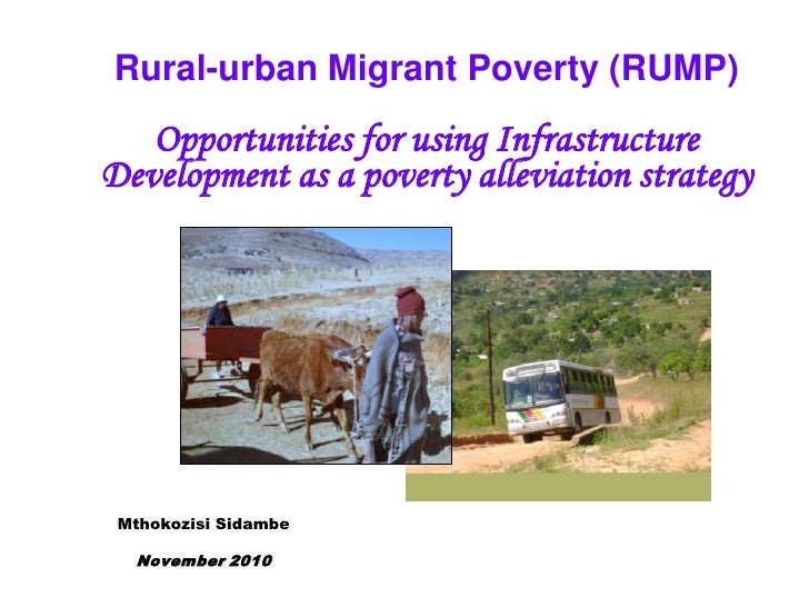 Rural-urban Migrant Poverty (RUMP) Opportunities for using Infrastructure Development as a poverty alleviation strategy <b...