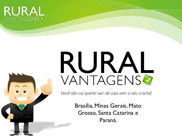 Brasília, Minas Gerais, Mato Grosso, Santa Catarina e Paraná. Você não vai querer sair de casa sem o seu crachá!