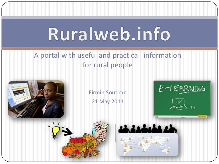 A portal with useful and practical information               for rural people                 Firmin Soutime              ...