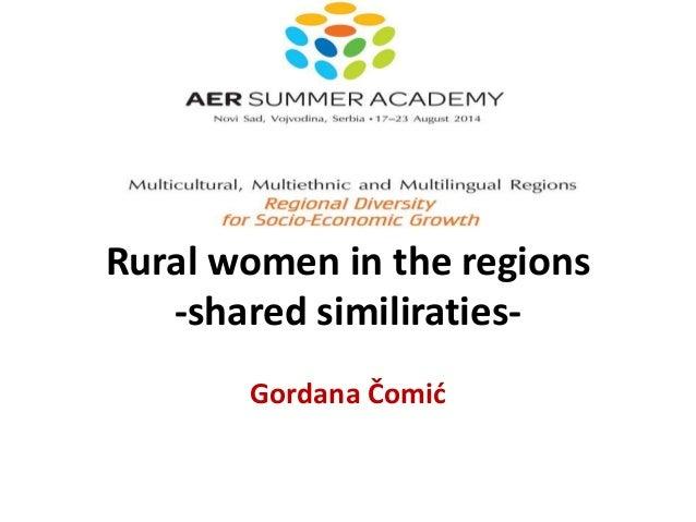 Rural women in the regions  -shared similiraties-  Gordana Čomić