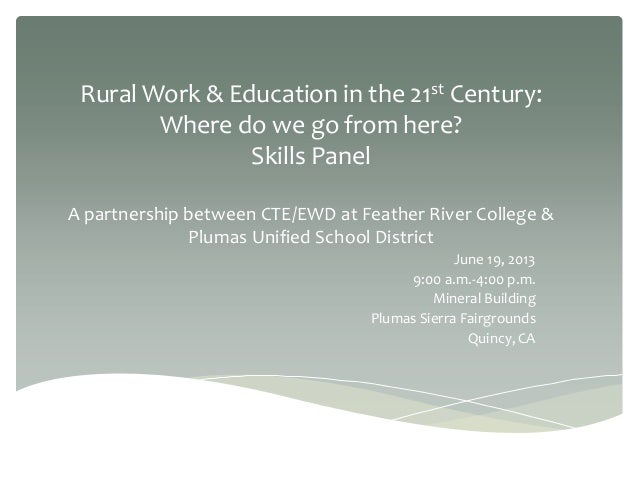 Rural Work & Education in the 21st Century: Where do we go from here? Skills Panel A partnership between CTE/EWD at Feathe...