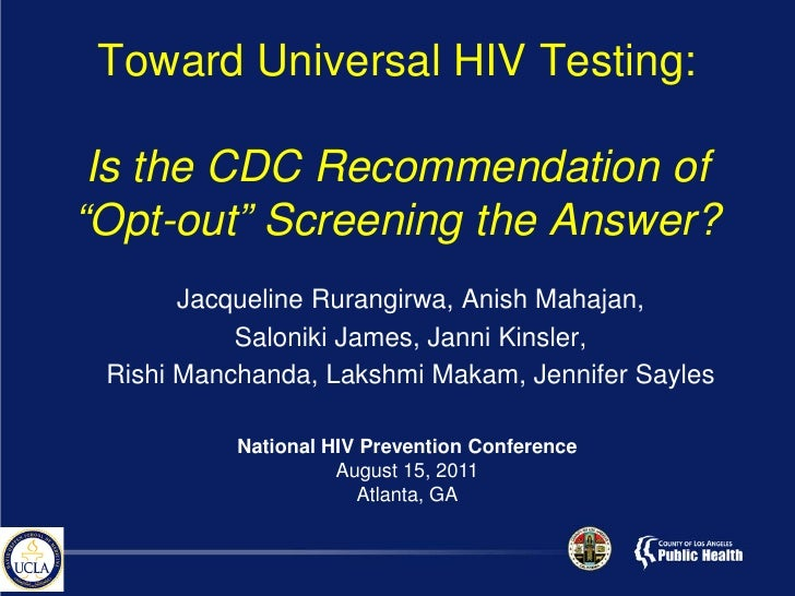 """Toward Universal HIV Testing: Is the CDC Recommendation of""""Opt-out"""" Screening the Answer?       Jacqueline Rurangirwa, Ani..."""