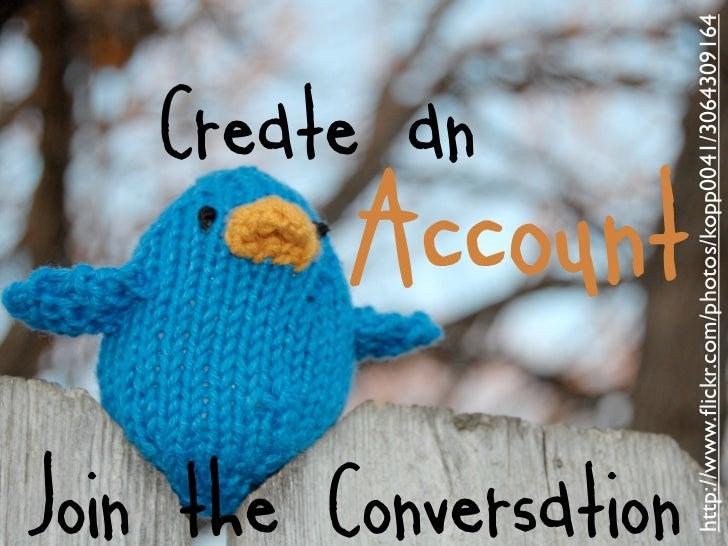 Create anJoin the Conversation                        Account      http://www.flickr.com/photos/kopp0041/3064309164