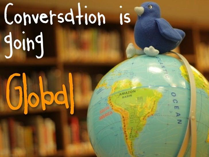 Conversation isgoingGlobal