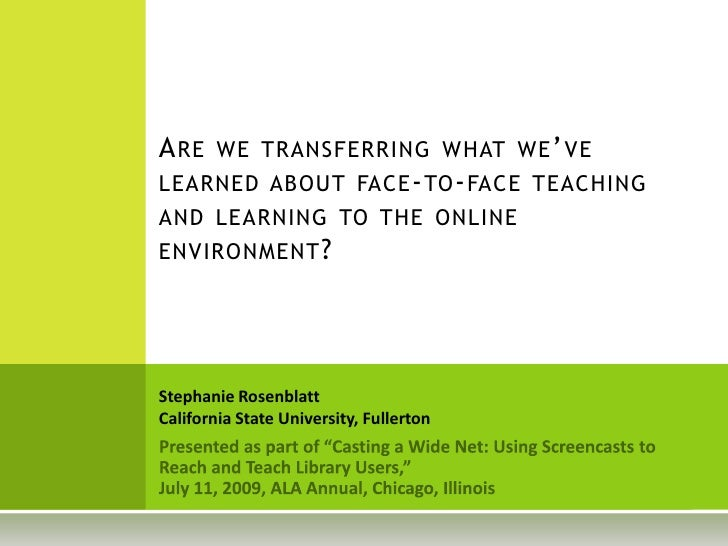 Are we transferring what we've learned about face-to-face teaching and learning to the online environment?<br />Stephanie ...