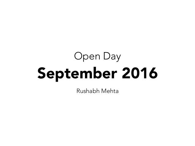 Open Day September 2016 Rushabh Mehta