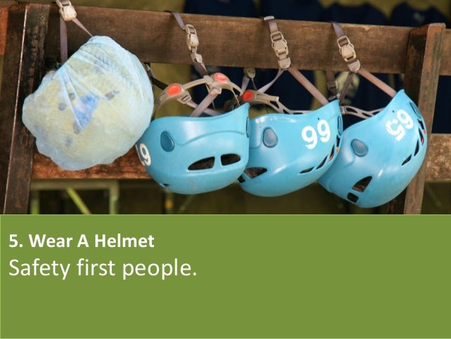 5. Wear A Helmet Safety first people.