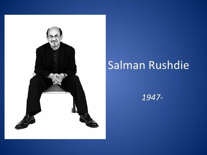 Salman Rushdie 1947-