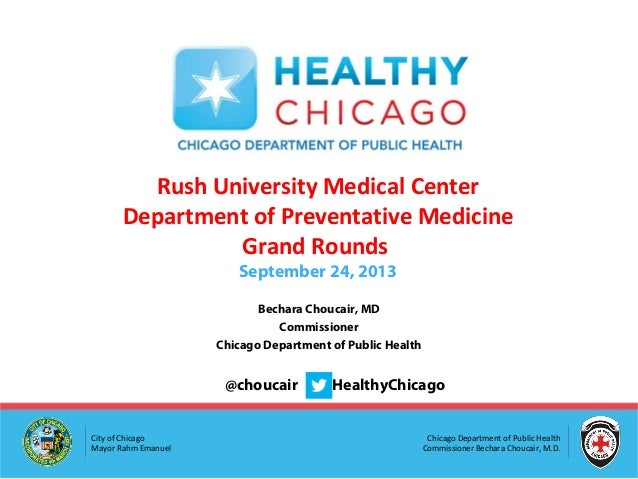 Chicago Department of Public Health Commissioner Bechara Choucair, M.D. City of Chicago Mayor Rahm Emanuel Bechara Choucai...
