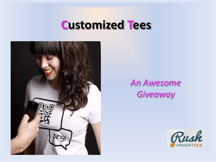Customized Tees           An Awesome            Giveaway