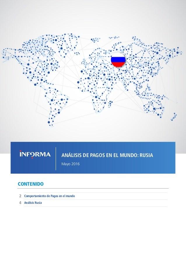 1COMPORTAMIENTO DE PAGOS EN EL MUNDO - RUSIA // MAYO 2016 CONTENIDO Comportamiento de Pagos en el mundo 4 2 Análisis Rusia...