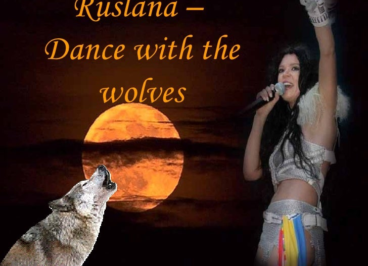 Ruslana –  Dance with the wolves