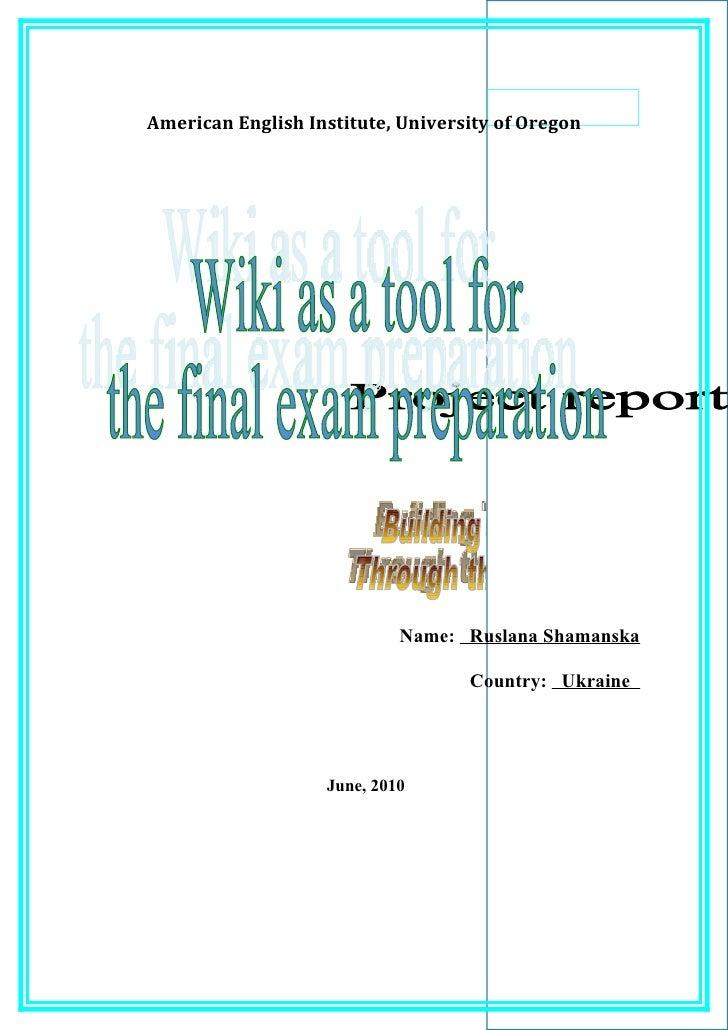 American English Institute, University of Oregon                            Name: Ruslana Shamanska                       ...