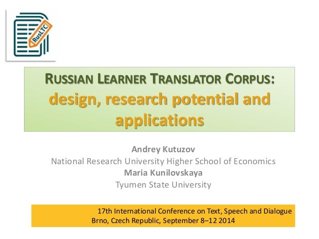 RUSSIAN LEARNER TRANSLATOR CORPUS: design, research potential and applications Andrey Kutuzov National Research University...