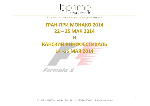 1 45/1, TRIQ L - ISQOF F.S. CARUANA, MSIDA MSD 1412 – REPUBLIC OF MALTA | Email:mail@ibprime.com . Luxury Events . Busines...