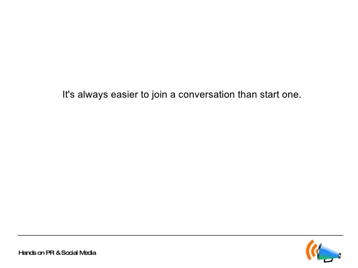 It's always easier to join a conversation than start one.