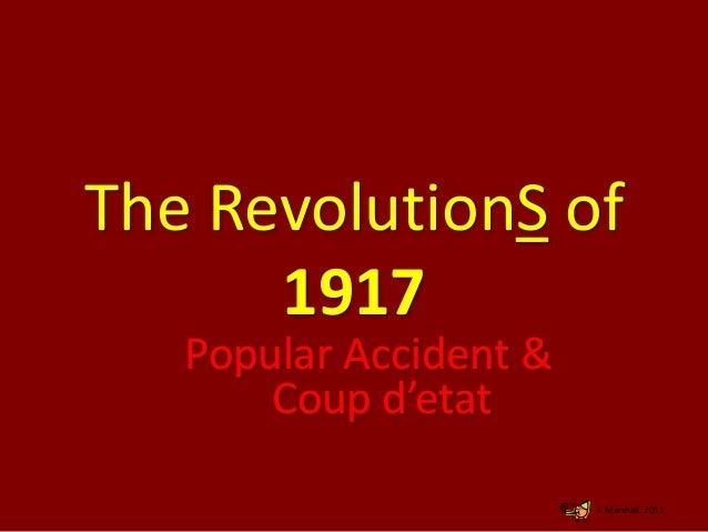 The RevolutionS of 1917 Popular Accident & Coup d'etat J. Marshall, 2011