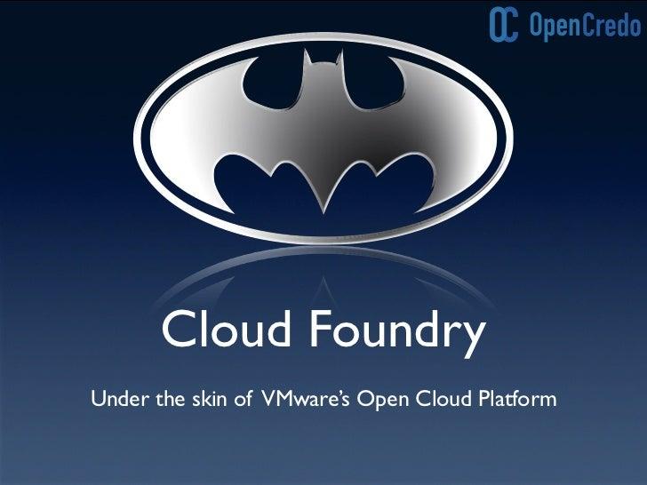 Cloud FoundryUnder the skin of VMware's Open Cloud Platform