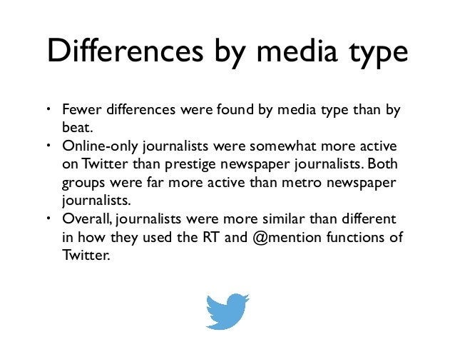 Differences by media type • Fewer differences were found by media type than by beat.! • Online-only journalists were somew...