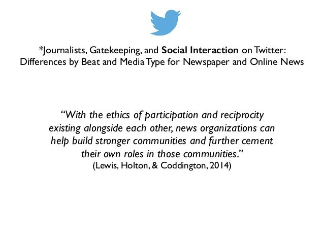 *Journalists, Gatekeeping, and Social Interaction on Twitter: Differences by Beat and Media Type for Newspaper and Online ...