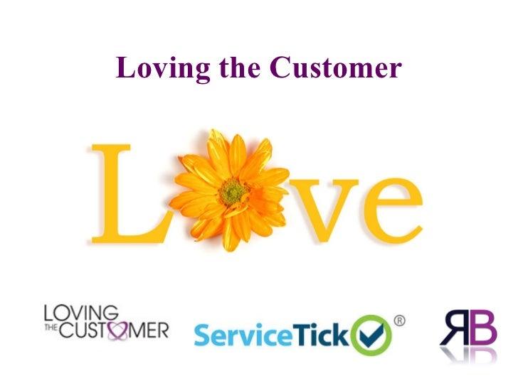 Loving the Customer