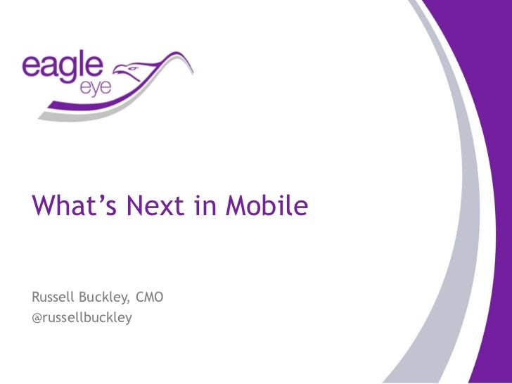 What's Next in MobileRussell Buckley, CMO@russellbuckley