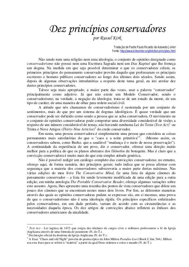 Dez princípios conservadores por Russel Kirk Tradução de Padre Paulo Ricardo de Azevedo Júnior Fonte: http://www.kirkcente...