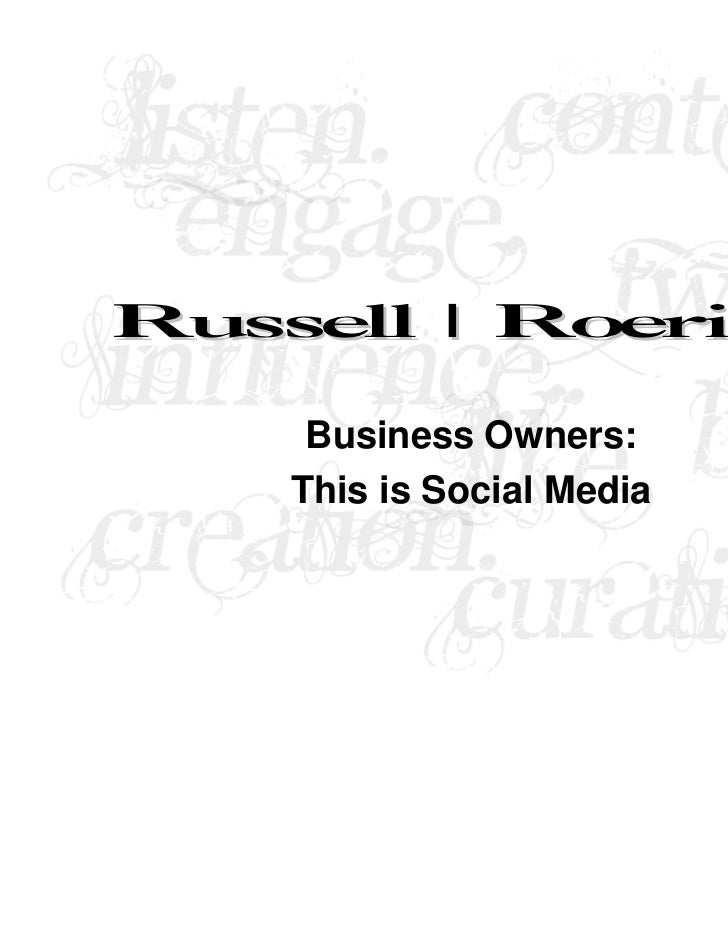 Russell | Roering     Business Owners:    This is Social Media