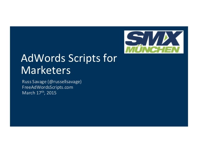 SMX Munich 2015 AdWords Scripts for Marketers