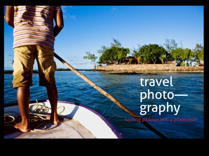travel      photo—      graphyturning passion into a profession